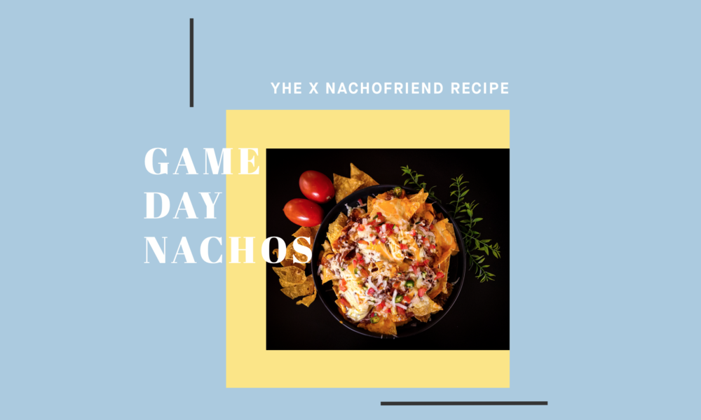 , GETTING YOU GAME READY: SUPER BOWL NACHOS IN 7 SIMPLE STEPS
