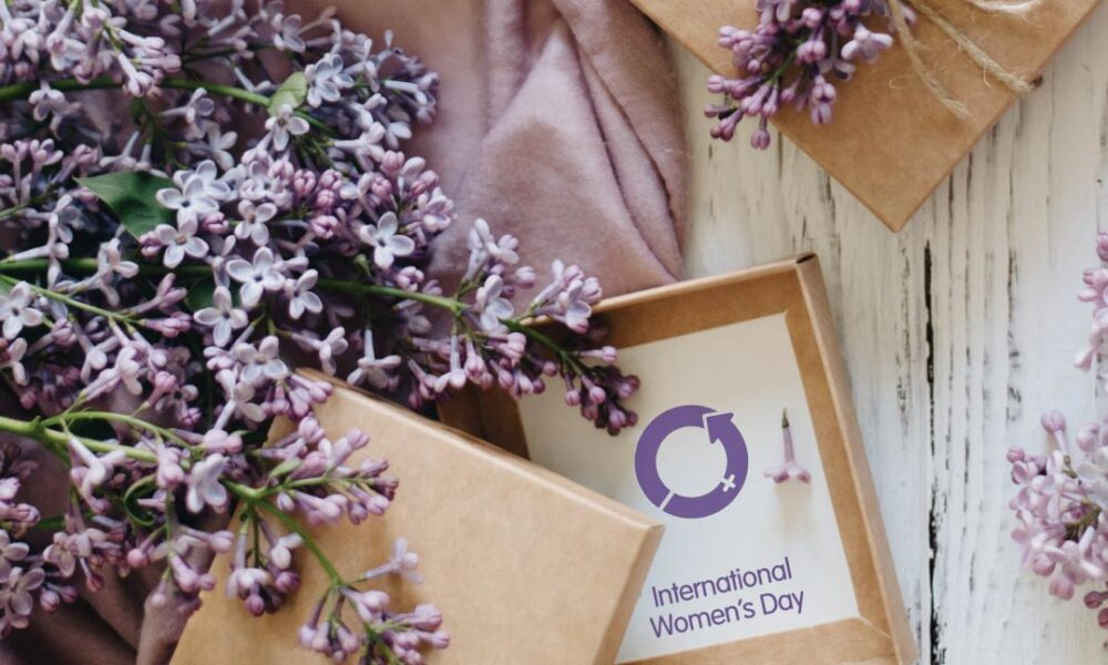 IWD, A GIFT TO CELEBRATE THE WOMEN IN YOUR LIFE